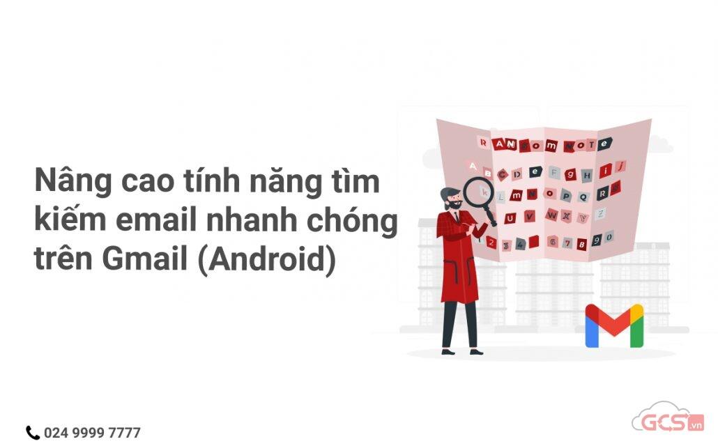 nang-cao-tinh-nang-tim-kiem-email-nhanh-chong-tren-gmail-android