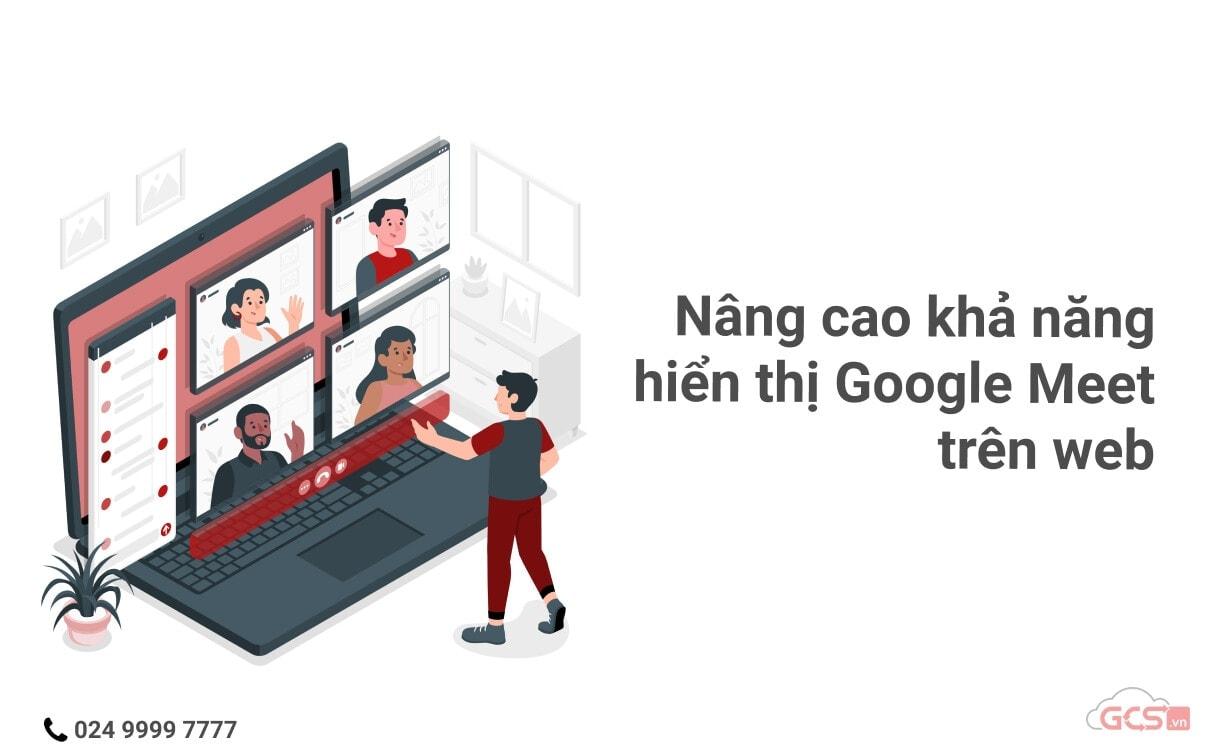 nang-cao-kha-nang-hien-thi-google-meet-tren-web