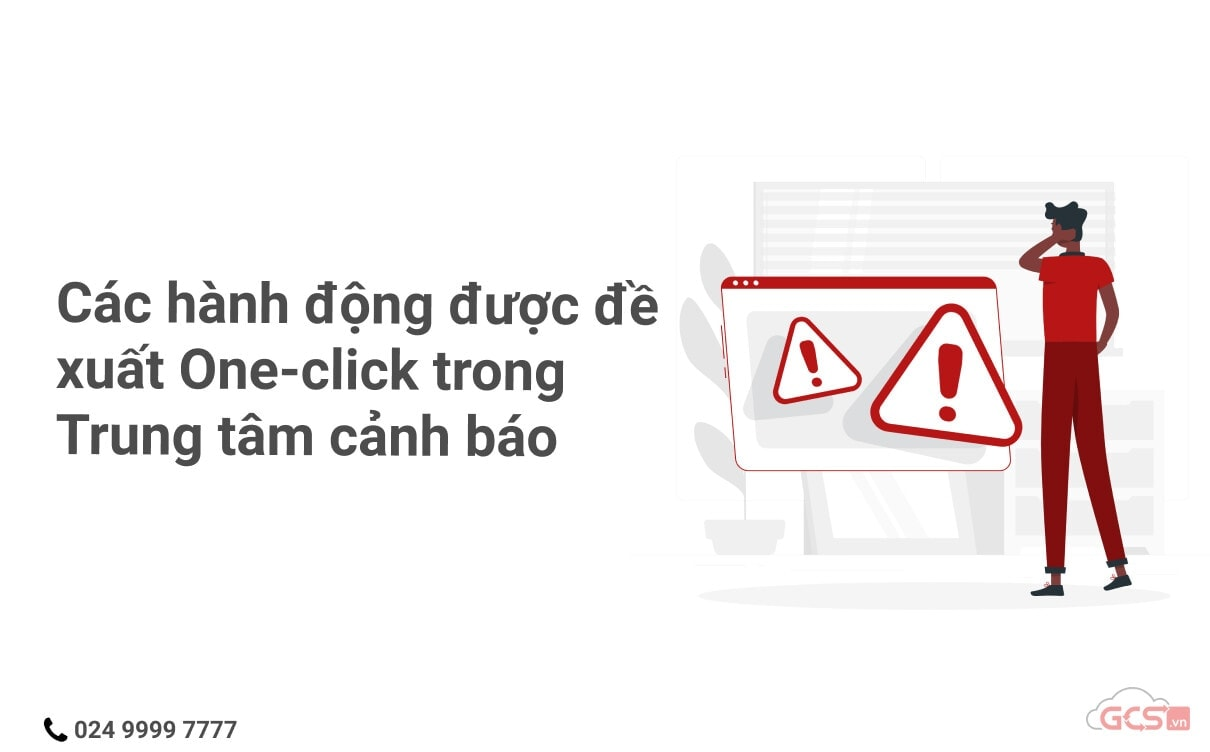 cac-hanh-dong-duoc-de-xuat-one-click-trong-trung-tam-canh-bao