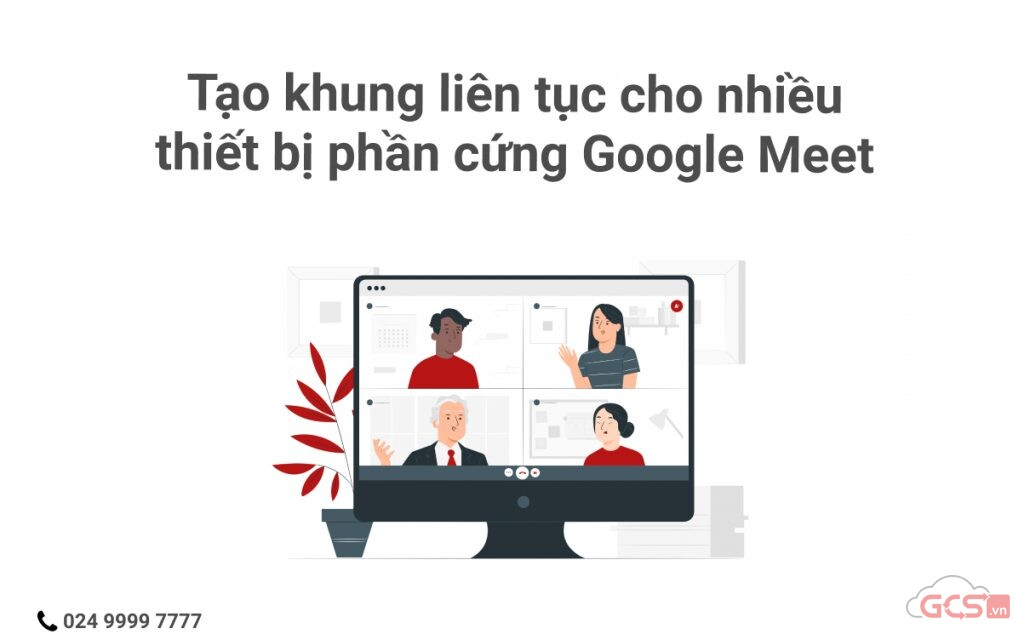 tao-khung-lien-tuc-cho-nhieu-thiet-bi-phan-cung-google-meet