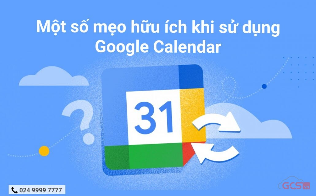 mot-so-meo-huu-ich-khi-su-dung-google-calendar