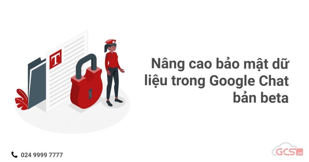nang-cao-bao-mat-du-lieu-trong-google-chat-ban-beta