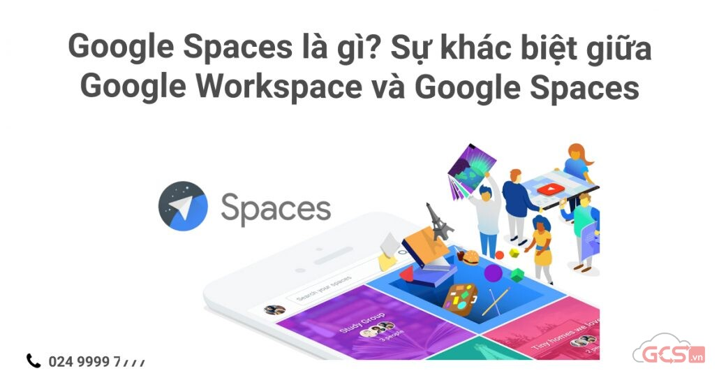 google-spaces-la-gi-su-khac-biet-giua-google-workspace-va-google-spaces