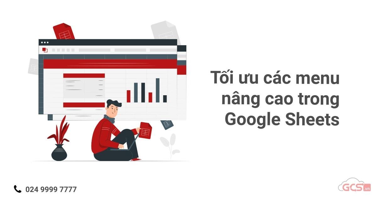 toi-uu-cac-menu-nang-cao-trong-google-sheets